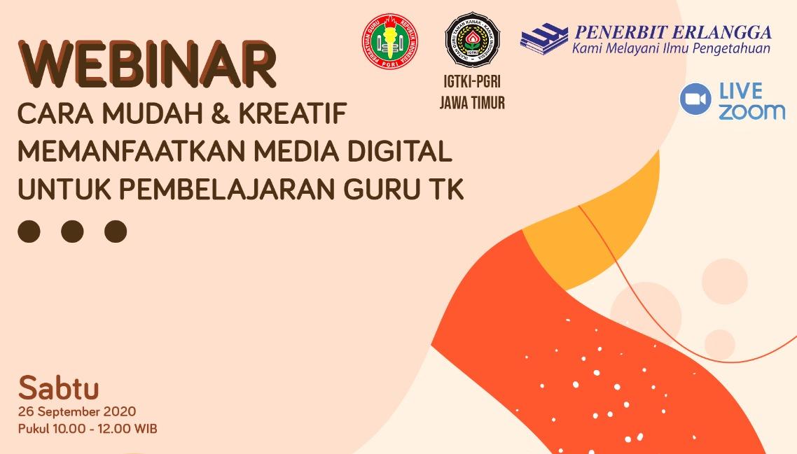 """Webinar """"Cara Mudah & Kreatif Memanfaatkan Media Digital Untuk Pembelajaran Guru TK"""" IGTKI bersama Erlangga"""